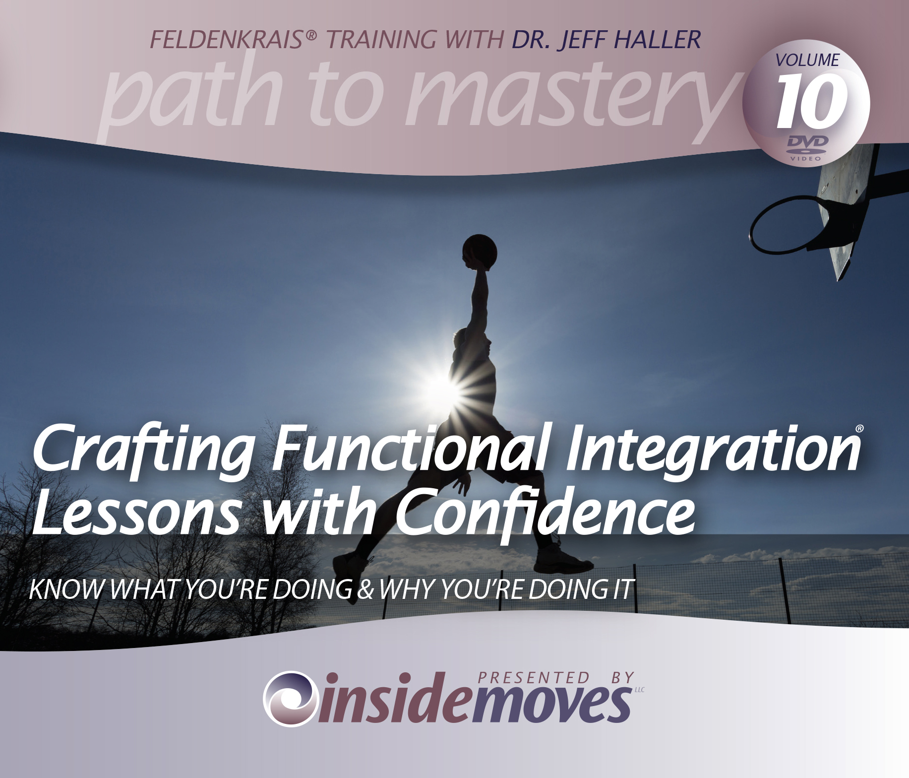 Crafting Functional Integration® Lessons with Confidence: Know What You're Doing & Why You're Doing It [DVD VERSION]